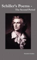Schiller's Poems - The Second Period - Friedrich von Schiller