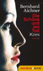 Die Schöne und der Tod: Krimi (German Edition) - Bernhard Aichner