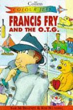 Francis Fry And The O. T. G - Sam McBratney, Kim Blundell