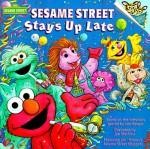 Sesame Street Stays Up Late - Lou Berger, Joe Mathieu