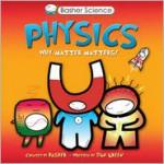 Physics: Why Matter Matters! - Simon Basher, Dan Green