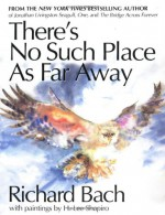 There's No Such Place as Far Away - Richard Bach, H. Lee Shapiro