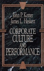 Corporate Culture and Performance - John P. Kotter, James L. Heskett