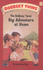 The Bobbsey Twins' Big Adventure at Home - Laura Lee Hope
