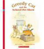 Greedy Cat and the School Pet Show - Joy Cowley, Robyn Belton