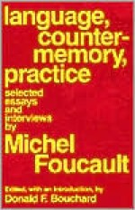 Language, Counter-Memory, Practice: Selected Essays and Interviews - Michel Foucault, Donald F. Bouchard