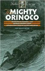 The Mighty Orinoco - Walter James Miller, Jules Verne, Arthur B. Evans, Stanford Luce