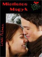 Mistletoe Magyk - Linda Palmer