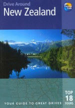 Drive Around New Zealand, 2nd: Your guide to great drives. Top 15 Tours. - Thomas Cook Publishing