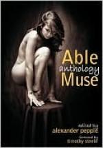 Able Muse Anthology - Alexander Pepple, Timothy Steele, X.J. Kennedy, A.E. Stallings, Mark Jarman, R.S. Gwynn, Turner Cassity, Rhina P. Espaillat, Dick Davis, Thaisa Frank