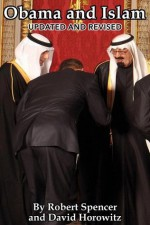 Obama and Islam (Updated and Revised) - Robert Spencer, David Horowitz