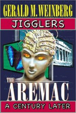 Jigglers: Aremac A Century Later - Gerald M. Weinberg