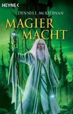 Magiermacht: Roman (German Edition) - Dennis L. McKiernan, Arndt Drechsler, Wolfgang Thon