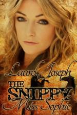 The Snippy Miss Sophie - Laurel Joseph
