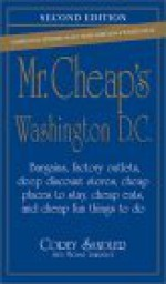 Mr. Cheap's Washington, D.C.: Bargains, Factory Outlets, Deep Discount Stores, Cheap Places to Stay, Cheap Eats, and Cheap Fun Things to Do - Corey Sandler, Michael Lawrence