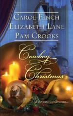 Cowboy Christmas: A Husband for ChristmasThe HomecomingThe Cattleman's Christmas Bride - Carol Finch, Elizabeth Lane, Pam Crooks