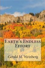 Earth's Endless Effort - Gerald M. Weinberg
