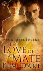 The Love of a Mate - Kim Dare