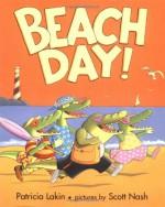 Beach Day! - Patricia Lakin, Scott Nash