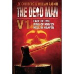 The Dead Man Vol 1 (Face of Evil, Ring of Knives, Heaven In Hell): 1-3 (Dead Man Series) - Lee Goldberg, James Daniels, William Rabkin