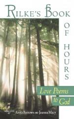 Rilke's Book of Hours: Love Poems to God - Joanna Macy, Anita Barrows, Rainer Maria Rilke