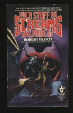 Such Stuff As Screams Are Made Of - Robert Bloch, Gahan Wilson