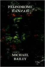 Palindrome Hannah - Michael Bailey