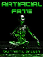 Artificial Fate - Tammy Salyer