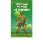 Study War No More: A Selection of Alternatives - Joe Haldeman, William Nabors, Harry Harrison, Damon Knight, Harlan Ellison, Ben Bova, Poul Anderson, Isaac Asimov, Mack Reynolds, Alec Effinger