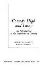 Comedy High and Low: An Introduction to the Experience of Comedy - Maurice Charney