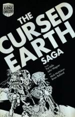 Judge Dredd: The Cursed Earth Saga - Pat Mills, John Wagner, Mick McMahon, Brian Bolland