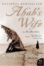 Ahab's Wife (P.S.) - Sena Jeter Naslund, Christopher Wormell