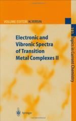 Electronic and Vibronic Spectra of Transition Metal Complexes II (Topics in Current Chemistry) (Vol 191) - John Gray, Todd Strasser, Til Schönherr, Miki Aihara, Moka Azumi, Hartmut Yersin, S.P. Miskowski, W. Humbs
