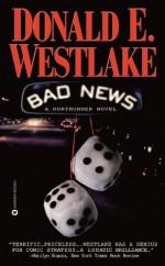 Bad News - Donald E Westlake