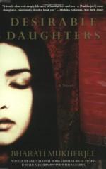 Desirable Daughters - Bharati Mukherjee