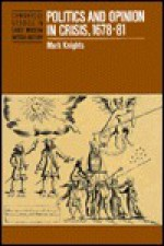 Politics and Opinion in Crisis, 1678 81 - Mark Knights, John Morrill, John Guy, Anthony Fletcher