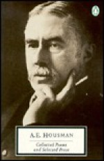 Collected Poems and Selected Prose (Twentieth Century Classics) - A.E. Housman, Christopher Ricks