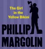 The Girl in the Yellow Bikini - Phillip Margolin, Austin Cooper