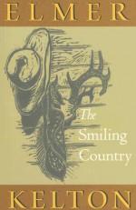 The Smiling Country - Elmer Kelton