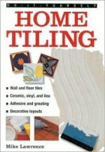 Do It Yourself Home Tiling - Mike Lawrence