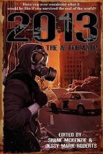 2013: The Aftermath - Shane McKenzie, Jessy Marie Roberts, Aaron J. French, Kris Triana