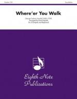 Where're You Walk: Part(s) - Georg Friedrich Händel, David Marlatt