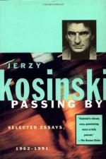Passing By: Selected Essays, 1962-1991 - Jerzy Kosiński