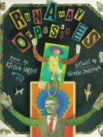 Runaway Opposites - Richard Wilbur, Henrik Drescher