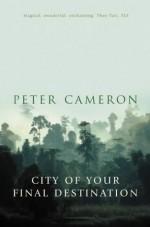 City of Your Final Destination - Peter Cameron