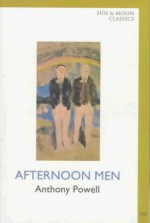 Afternoon Men - Anthony Powell