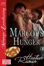 Margot's Hunger [Divine Creek Ranch] (Siren Publishing Menage Everlasting) - Heather Rainier
