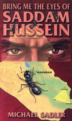 Bring Me the Eyes of Saddam Hussein - Michael Sadler