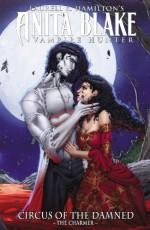 Anita Blake, Vampire Hunter: Circus of the Damned, Volume 1: The Charmer - Laurell K. Hamilton, Jessica Ruffner, Ron Lim