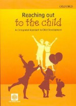 Reaching Out to the Child: An Integrated Approach to Child Development - World Book Inc, World Bank Group, Policy World Bank